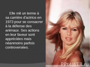 Elle mit un terme à sa carrière d'actrice en 1973 pour se consacrer à la défense