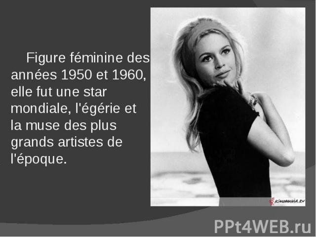 Figure féminine des années 1950 et 1960, elle fut une star mondiale, l'égérie et la muse des plus grands artistes de l'époque. Figure féminine des années 1950 et 1960, elle fut une star mondiale, l'égérie et la muse des plus grands artistes de l'époque.