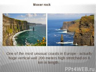 Moxer rock One of the most unusual coasts in Europe - actually huge vertical wal