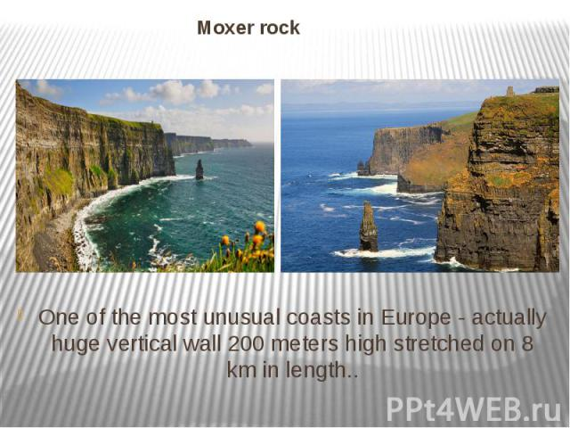 Moxer rock One of the most unusual coasts in Europe - actually huge vertical wall 200 meters high stretched on 8 km in length..