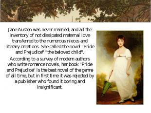 Jane Austen was never married, and all the inventory of not dissipated maternal