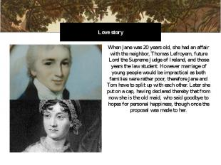 Love story When Jane was 20 years old, she had an affair with the neighbor, Thom