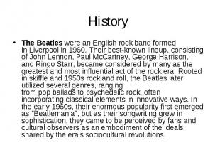 History The Beatleswere an Englishrockband formed inLive