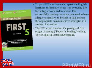 To pass FCE can those who speak the English language sufficiently to use it in e