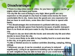 advantages and disadvantages of living in a big city essay Essays advantages and disadvantages of living in a big city (shane26,2010) (waxpoeticg,2013) to sum up, living in a big city has its advantages and disadvantages.