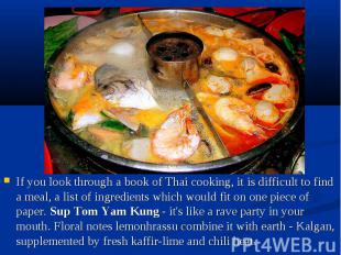 If you look through a book of Thai cooking, it is difficult to find a meal, a li
