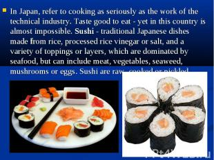 In Japan, refer to cooking as seriously as the work of the technical industry. T