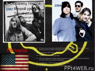 Nirvana Nirvana was an American rock band formed by singer/guitar