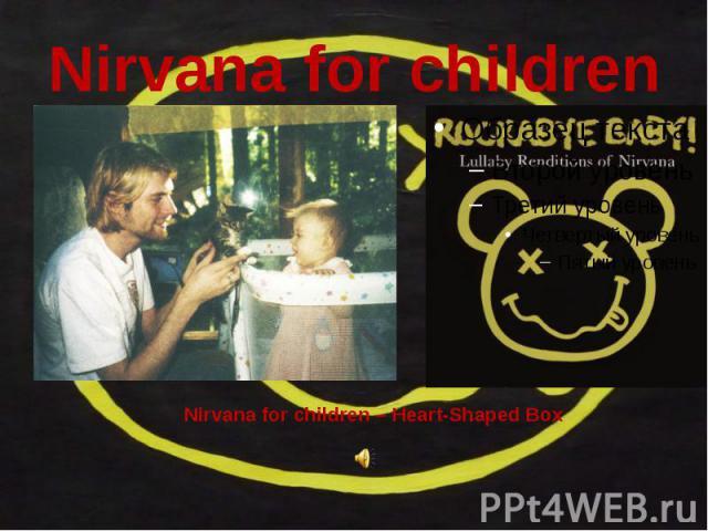 Nirvana for children