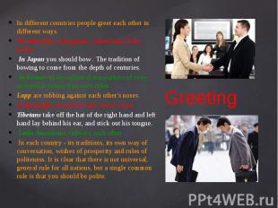 Greeting In different countries people greet each other in different ways. The R