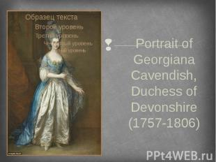Portrait of Georgiana Cavendish, Duchess of Devonshire (1757-1806)