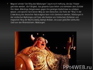 """Wagner schrieb """"Der Ring des Nibelungen"""", kaum noch Hoffnung, die das"""