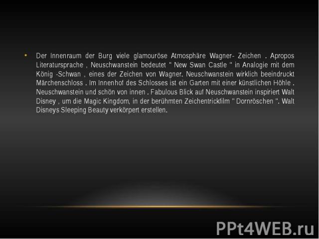 """Der Innenraum der Burg viele glamouröse Atmosphäre Wagner- Zeichen . Apropos Literatursprache , Neuschwanstein bedeutet """" New Swan Castle """" in Analogie mit dem König -Schwan , eines der Zeichen von Wagner. Neuschwanstein wirklich beeindruc…"""