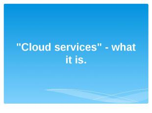 """Cloud services"" - what it is."