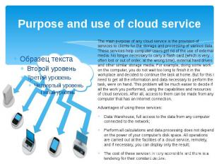 Purpose and use of cloud service The main purpose of any cloud service is the pr