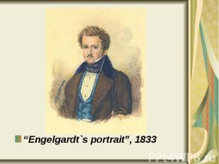 """Engelgardt`s portrait"", 1833 ""Engelgardt`s portrait"", 1833"