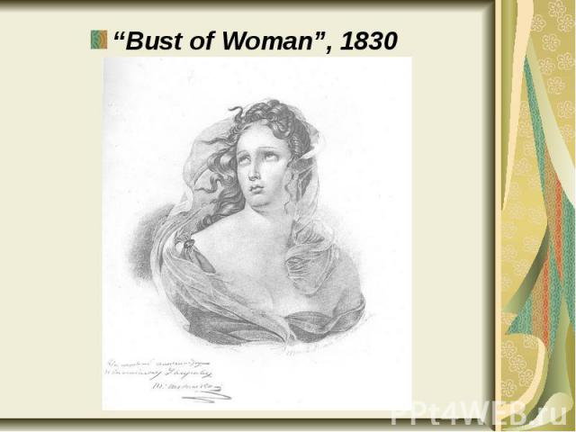 """""""Bust of Woman"""", 1830 """"Bust of Woman"""", 1830"""