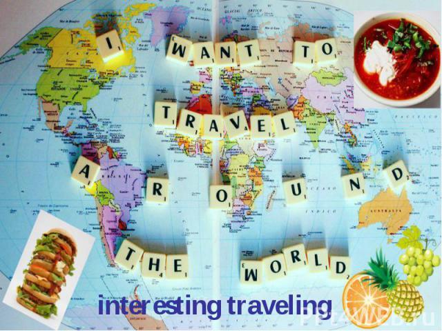 interesting traveling