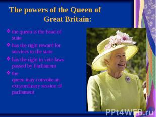 The powers of the Queen of  Great Britain: th