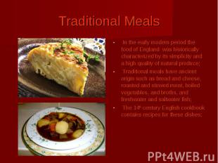 Traditional Meals In the early modern period the food of England was historicall