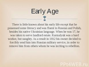 Early Age There is little known about his early life except that he possessed so