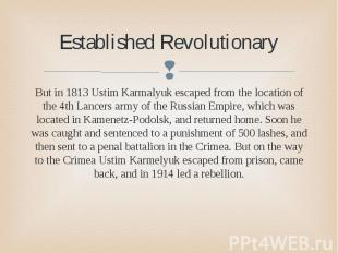 Established Revolutionary But in 1813 Ustim Karmalyuk escaped from the location