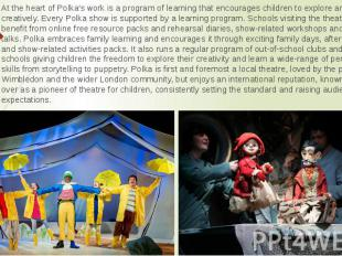 At the heart of Polka's work is a program of learning that encourages children t