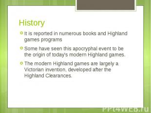 History It is reported in numerous books and Highland games programs Some have s