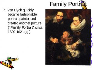 van Dyck quickly became fashionable portrait painter and created another picture