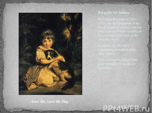 ReynoldsSirJoshua Sir Joshua Reynolds (1723—1792), the first Preside