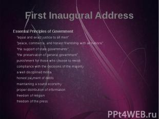 "First Inaugural Address Essential Principles of Government ""equal and exact just"