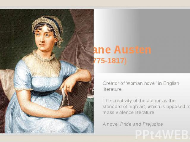 the women of jane austen Jane austen is a legendary author who was first published in the early 19th century, a time when women were treated as unequal to men in almost every aspect.