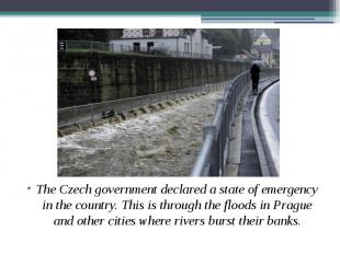 The Czech government declared a state of emergency in the country. This is throu