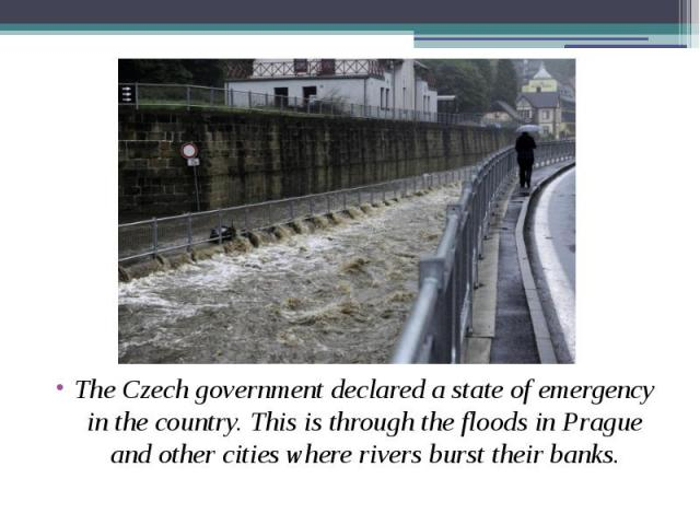 The Czech government declared a state of emergency in the country. This is through the floods in Prague and other cities where rivers burst their banks. The Czech government declared a state of emergency in the country. This is through the floods in…