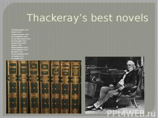Thackeray's best novels The Yellowplush Papers (1837) Catherine(1839) A Sh