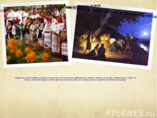 Despite the variety of different sources of world culture, Ukrainians have estab
