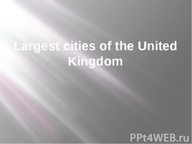 Largest cities of the United Kingdom