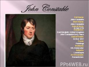 Full Name: Full Name: John Constable Short Name: John Constable Date of Birth: 1