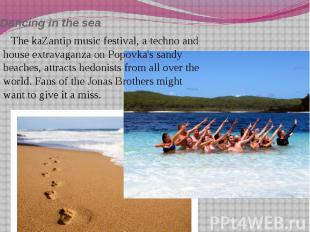 Dancing in the sea The kaZantip music festival, a techno and house extravaganza
