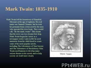 Mark Twain left his hometown of Hannibal, Missouri at the age of eighteen. His r