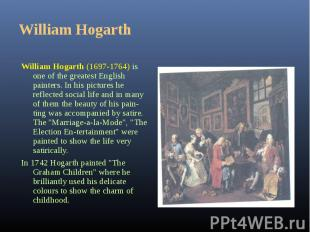 William Hogarth (1697-1764) is one of the greatest English painters. In his pict