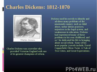 Charles Dickens was a novelist who provided Victorian England with one of its gr
