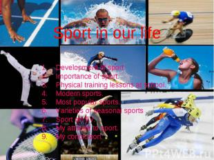 Sport in our life Development of sport. Importance of sport. Physical training l