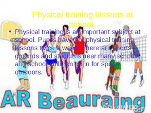 Physical training lessons at school. Physical training is an important subject a