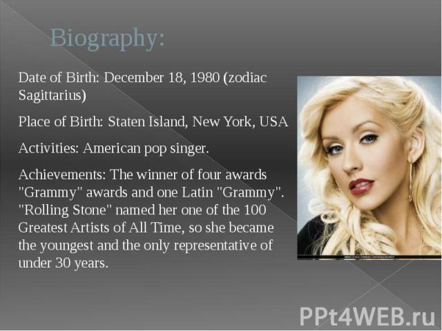 "Biography: Date of Birth: December 18, 1980 (zodiac Sagittarius) Place of Birth: Staten Island, New York, USA Activities: American pop singer. Achievements: The winner of four awards ""Grammy"" awards and one Latin ""Grammy"". ""…"