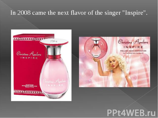 """In 2008 came the next flavor of the singer """"Inspire"""". In 2008 came the next flavor of the singer """"Inspire""""."""