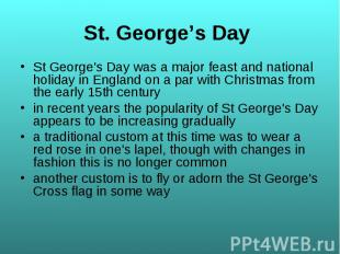 St George's Day was a major feast and national holiday in England on a par with