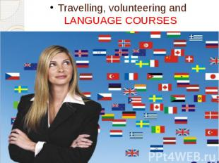 Travelling, volunteering and LANGUAGE COURSES
