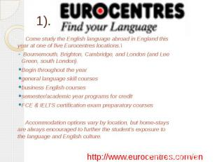 1). Come study the English language abroad in England this year at one of five E