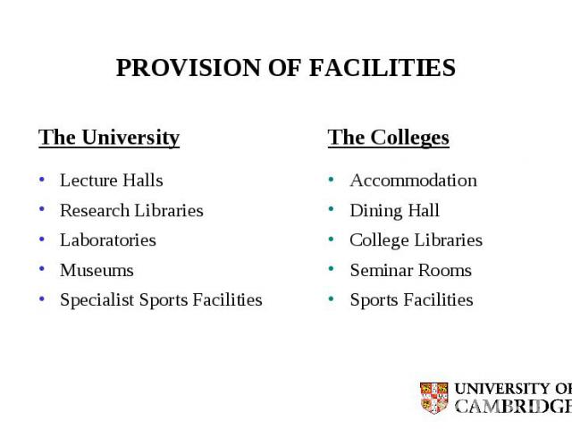 PROVISION OF FACILITIES The University Lecture Halls Research Libraries Laboratories Museums Specialist Sports Facilities